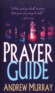 Prayer Guide   -              By: Andrew Murray