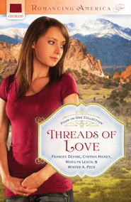 Threads of Love - eBook  -     By: Frances Devine, Cynthia Hickey, Marilyn Leach