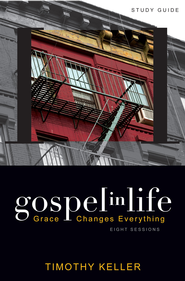 Gospel in Life Study Guide: Grace Changes Everything - eBook  -     By: Timothy Keller