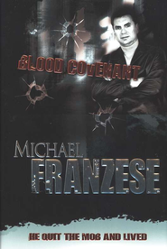 Blood Covenant   -     By: Michael Franzese