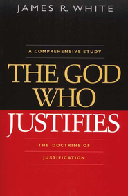 God Who Justifies, The - eBook  -     By: James R. White