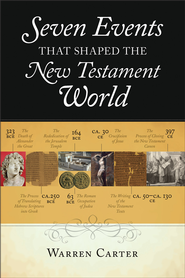 Seven Events That Shaped the New Testament World - eBook  -     By: Warrren Carter