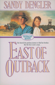 East of Outback (Australian Destiny Book #4) - eBook  -     By: Sandy Dengler