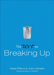 Dirt on Breaking Up, The (The Dirt Book #) - eBook  -     By: Hayley DiMarco, Justin Lookadoo