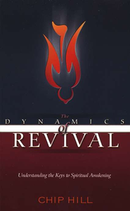 The Dynamics of Revival   -     By: Chip Hill