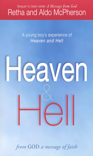 Heaven & Hell: From God a Message of Faith: A Young Boy's Experience of Heaven and Hell - eBook  -     By: Retha McPherson, Aldo McPherson
