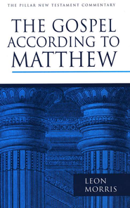 The Gospel According to Matthew: Pillar New Testament Commentary [PNTC]  -     By: Leon Morris