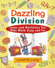 Dazzling Division: Games and Activities That Make Math Easy and Fun  -     By: Lynette Long