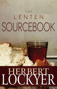 Lenten Sourcebook, The: . - eBook  -     By: Herbert Lockyer