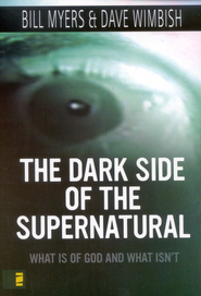 Dark Side of the Supernatural - eBook  -     By: Bill Myers, David Wimbish