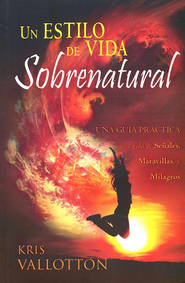 Un Estilo de Vida Sobrenatural  (Developing a Supernatural Lifestyle)  - Slightly Imperfect  -     By: Kris Vallotton