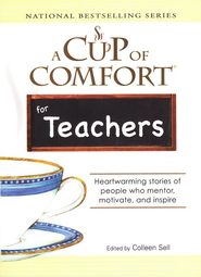 A Cup Of Comfort For Teachers  -              By: Colleen Sell