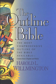 The Outline Bible   -     By: Harold L. Willmington