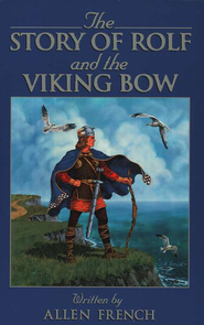 The Story of Rolf and the Viking Bow   -     By: Allen French