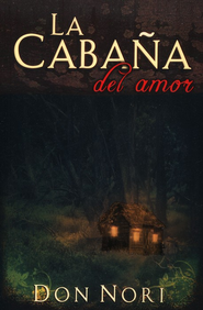 La Caba&#241a del amor, The Love Shack  -     By: Don Nori
