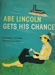 Abe Lincoln Gets His Chance - eBook  -     By: Frances Cavanah     Illustrated By: Paul Hutchison