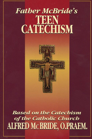 Father McBride's Teen Catechism, Student Text   -     By: Alfred McBride