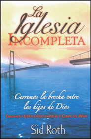 La Iglesia Incompleta  (The Incomplete Church)  -     By: Sid Roth