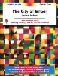 The City of Ember, Novel Units Teacher's Guide, Grades 5-6   -     By: Jeanne DuPrau