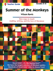 Summer of the Monkeys Novel Units Teacher's Guide, Grades 5-6   -              By: Wilson Rawls