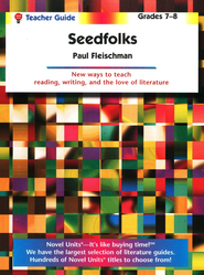 Seedfolks Novel Units Teacher's Guide, Grades 7-8   -     By: Paul Fleischman