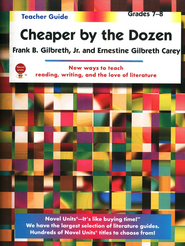 Cheaper by the Dozen, Novel Units Teacher's Guide, Grades 7-8   -              By: Frank B. Gilbreth