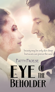 Eye of the Beholder - eBook  -     By: Patty Froese