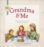 My Grandma & Me   -              By: Crystal Bowman