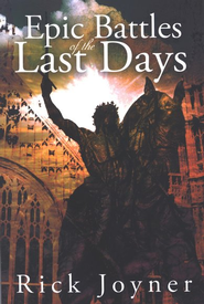Epic Battles Of The Last Days  -     By: Rick Joyner
