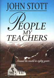 People, My Teachers   -     By: John Stott