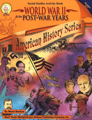 World War II & the Post-War Years Grades 4-7  -     By: Maria Backus