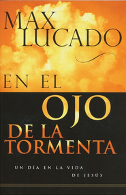 En el Ojo de la Tormenta  (In the Eye of the Storm)  -     By: Max Lucado