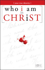 Who I am in Christ, Pamphlet - eBook   -     By: Rose Publishing