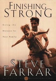 Finishing Strong: Going the Distance for Your Family   -     By: Steve Farrar