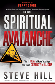 Spiritual Avalanche: The threat that could destroy millions - eBook  -     By: Steve Hill