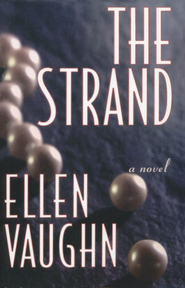 The Strand   -     By: Ellen Vaughn