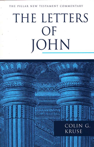 The Letters of John: Pillar New Testament Commentary [PNTC]  -     By: Colin G. Kruse