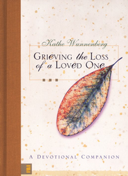 Grieving the Loss of a Loved One - eBook  -     By: Kathe Wunnenberg