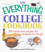 The Everything College Cookbook: 300 hassle-free  recipes for students on the go  -     By: Rhonda Lauret Parkinson