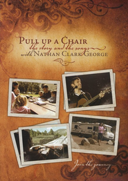 Pull Up a Chair: The Story and the Songs With Nathan Clark George DVD  -