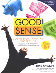 Good Sense Counselor Training Workshop Participant's Guide  -              By: Dick Towner