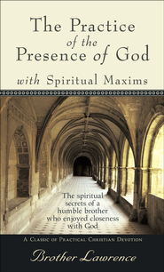 Practice of the Presence of God, The - eBook  -     By: Brother Lawrence
