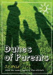 Duties of Parents: Edited and updated into modern English - eBook  -     Edited By: Alan Witchalls     By: J.C. Ryle