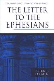 The Letter to the Ephesians: Pillar New Testament Commentary [PNTC]  -     By: Peter T. O'Brien