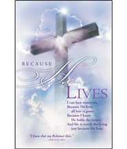 Because He Lives                             Easter Bulletins, 100           -