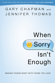When Sorry Isn't Enough: Making Things Right with Those You Love / New edition - eBook  -     By: Gary Chapman, Jennifer Thomas