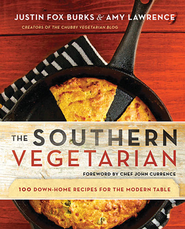 The Southern Vegetarian Cookbook: 100 Down-Home Recipes for the Modern Table - eBook  -     By: Justin Fox Burks, Amy Lawrence