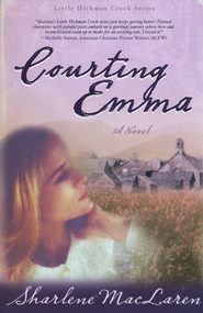 Courting Emma, Little Hickman Creek Series #3   -     By: Sharlene MacLaren