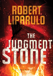 The Judgment Stone, The Immortal Files Series #2 - eBook   -     By: Robert Liparulo