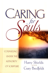 Caring for Souls   -     By: Harry Shields, Gary Bredfeldt